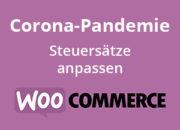 WooCommerce Corona-Pandemie Mehrwertsteuer anpassen